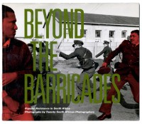 Beyond the Barricades: Popular Resistance in South Africa