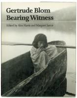 Gertrude Blom: Bearing Witness