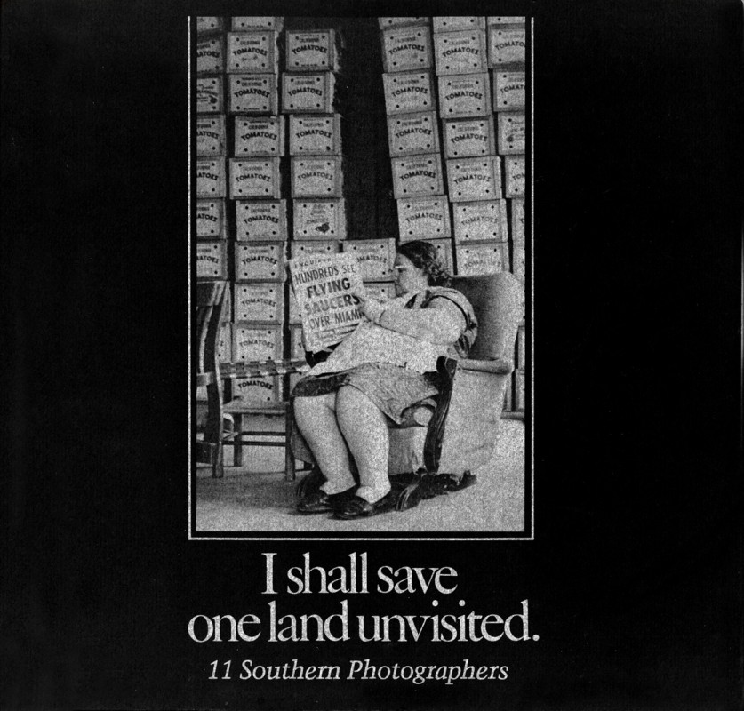 I Shall Save One Land Unvisited: Eleven Southern Photographers, Gnomon Press, 1978