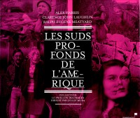 Les Suds Profonds de L'Amerique, edited by Gilles Mora, Democratic Books 2010