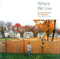 Where We Live: Photographs of America from the Berman Collection, The J. Paul Getty Museum, 2006
